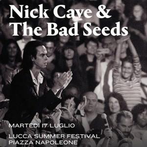 17 luglio Nick Cave &The Bad Seeds